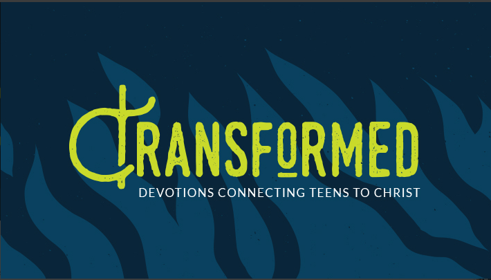 Transformed Teen Devotions